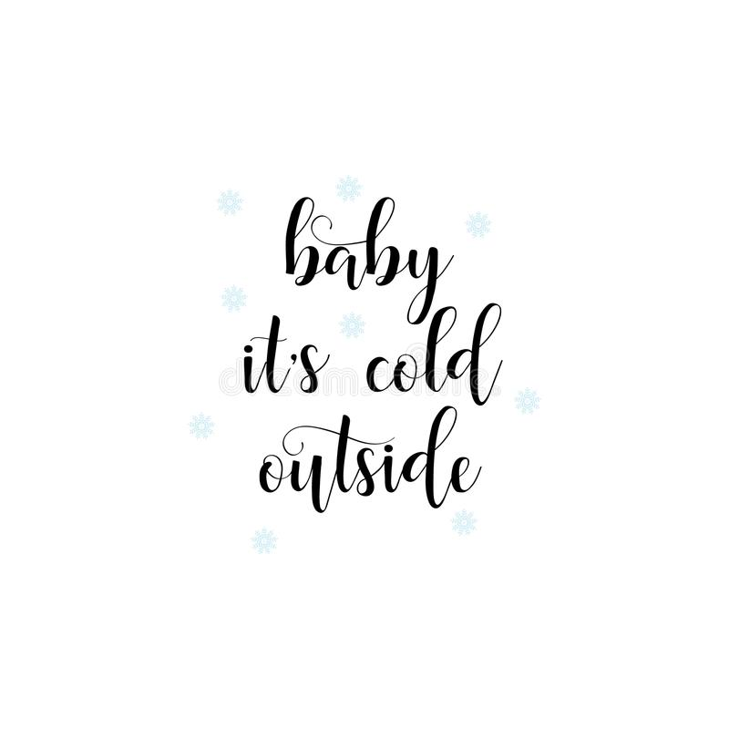Baby it`s cold outside. Christmas holiday print. Black lettering hand written text on white background with blue snowflakes. Christmas banner calligraphy text stock illustration