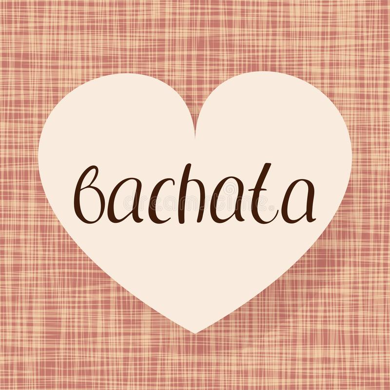 Bachata dance. Vector illustration. Fabric heart design. Handwritten calligraphy royalty free illustration