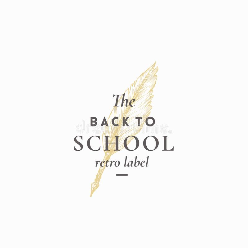 Back to School Abstract Vector Sign, Symbol or Logo Template. Hand Drawn Feather Pen Sketch with Classy Retro Typography vector illustration