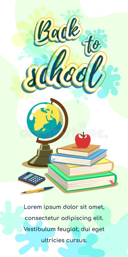 Back To School Banner. Bright vertical banner with lettering Back to school. School books, apple, globe and calculator on the desk. Vector illustration vector illustration