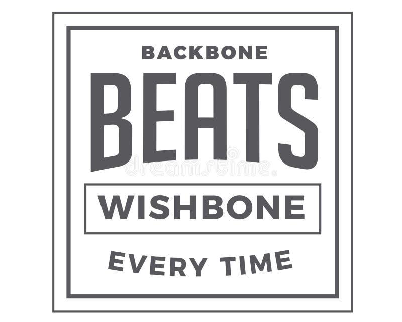 Backbone beats wishbone everytime. Best motivational quote stock illustration