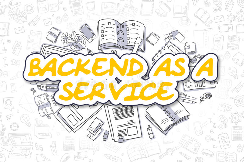 Backend As A Service - Doodle Yellow Word. Business Concept. Backend As A Service - Hand Drawn Business Illustration with Business Doodles. Yellow Inscription vector illustration