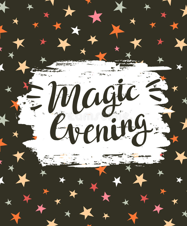 Background vector festive card with stylish lettering Magic evening. Vector festive card with stylish lettering Magic evening. Background with stars and brush royalty free illustration
