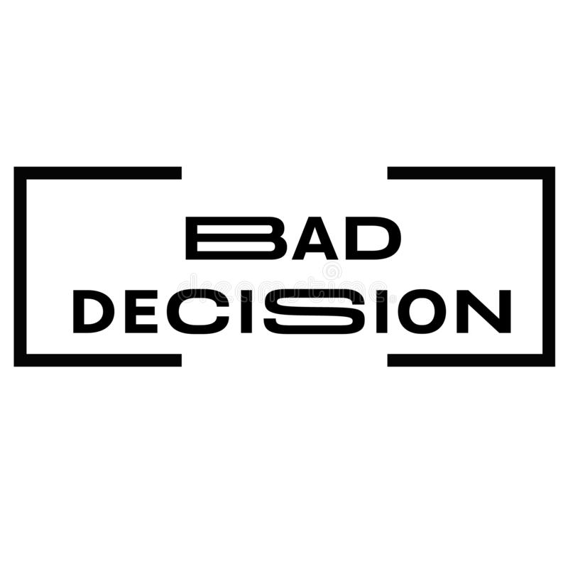 BAD DECISION stamp on white royalty free illustration