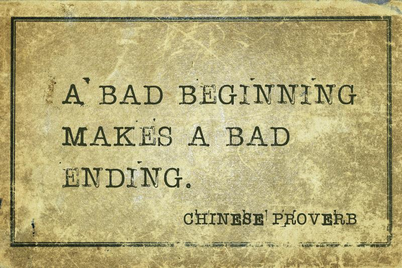 Bad ending CP. A bad beginning makes a bad ending - ancient Chinese proverb printed on grunge vintage cardboard stock illustration