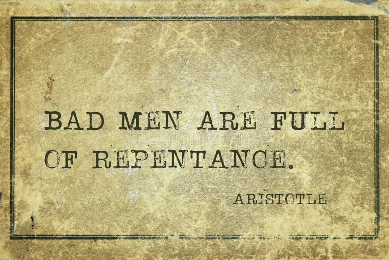Bad men Aristotle. Bad men are full of repentance - ancient Greek philosopher Aristotle quote printed on grunge vintage cardboard royalty free illustration
