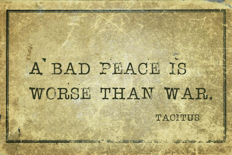Bad peace Tacitus. A bad peace is worse than war - ancient Roman senator and a historian Tacitus quote printed on grunge vintage cardboard royalty free illustration