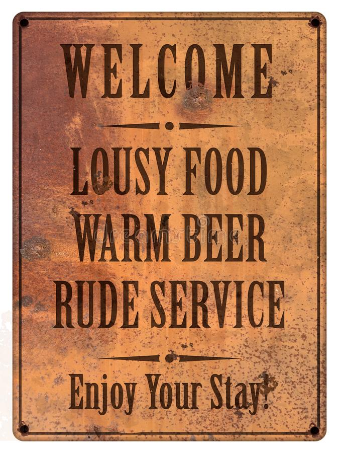 Bad Service Beer Food Man Cave Sign Grunge. Welcome Sign Bad Service Warm Beer Gross Food Man Cave Sign Grunge Rusted Kitchen Housekeeping Cook royalty free stock photos