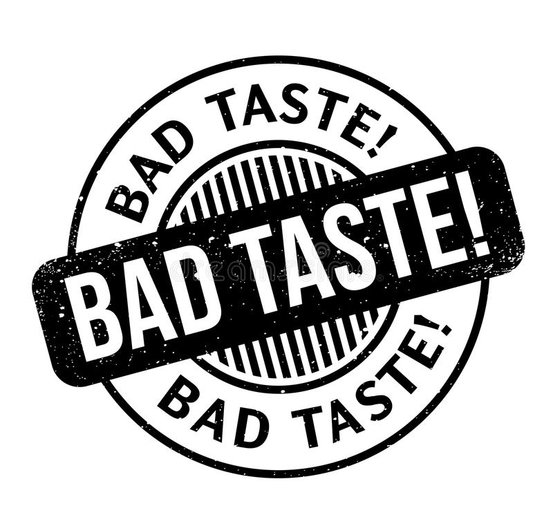 Bad Taste rubber stamp. Grunge design with dust scratches. Effects can be easily removed for a clean, crisp look. Color is easily changed vector illustration