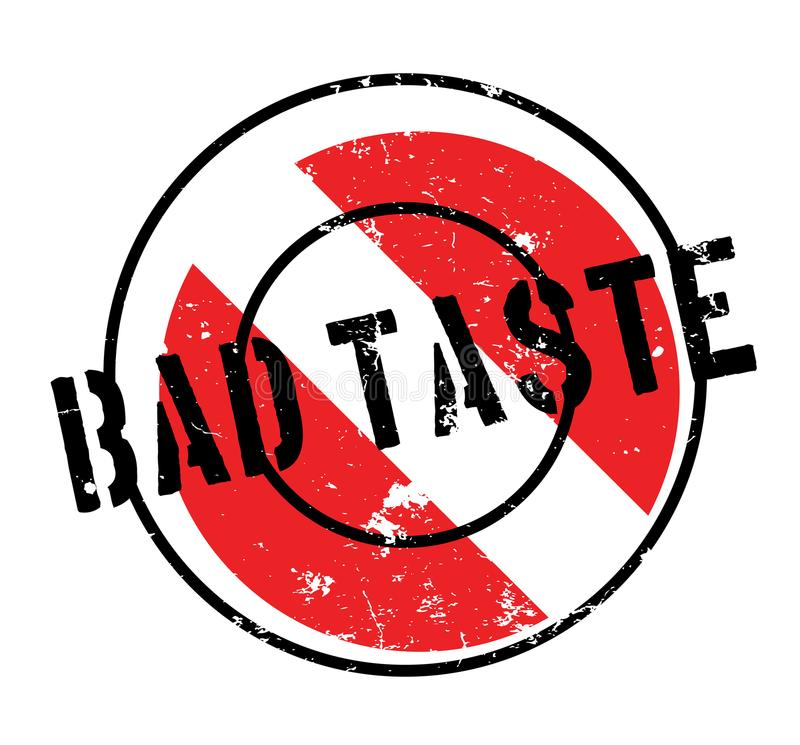 Bad Taste rubber stamp. Grunge design with dust scratches. Effects can be easily removed for a clean, crisp look. Color is easily changed royalty free illustration