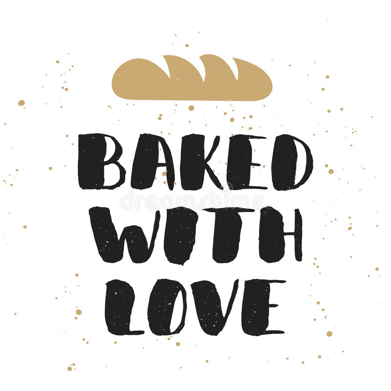 Baked with love with bread, handwritten lettering vector illustration
