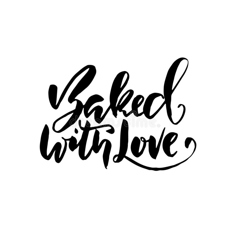 Baked with love. Hand drawn dry brush lettering. Modern calligraphy for your product and shop. Vector illustration. Baked with love. Hand drawn dry brush stock illustration