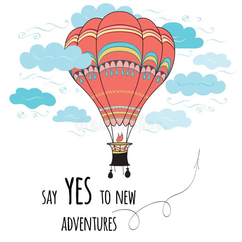 A bandeira com citações inspiradas diz sim às aventuras novas decorou o balão e as nuvens de ar quente ilustração do vetor