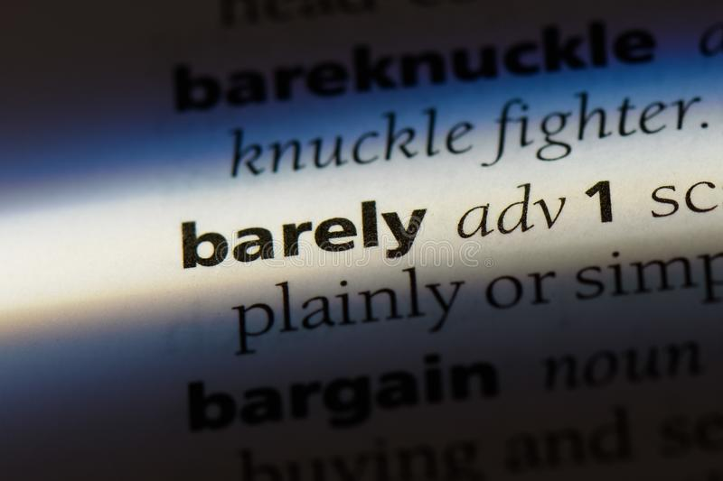 Barely. Word in a dictionary.  concept stock image