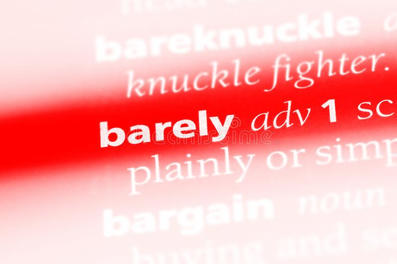 Barely. Word in a dictionary.  concept stock photography