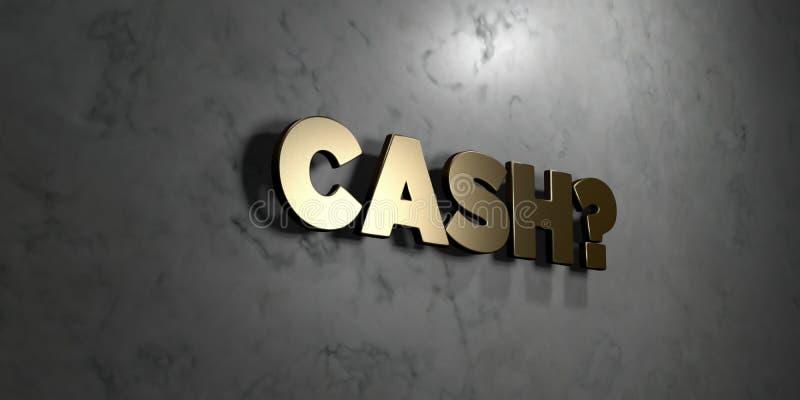Bargeld? - Goldzeichen angebracht an der glatten Marmorwand - 3D übertrug freie Illustration der Abgabe auf Lager vektor abbildung