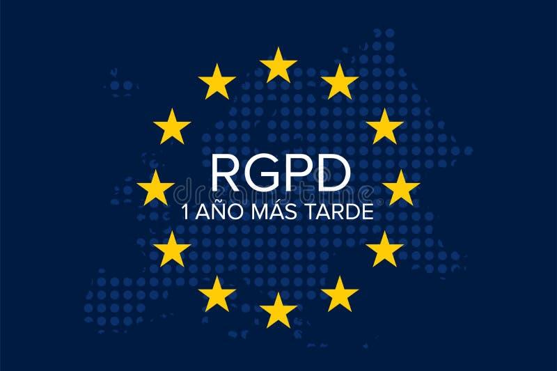 El Reglamento General de Protección de Datos RGPD, 2018-2019, 1 year later. General Data Protection Regulation GDPR in spanish: El Reglamento General de royalty free illustration