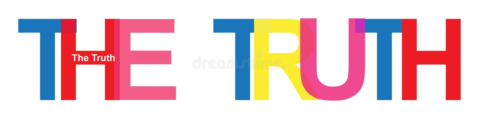 The truth. Artistic illustration in colorful uppercase letters of the text 'the truth', shown on a white background vector illustration