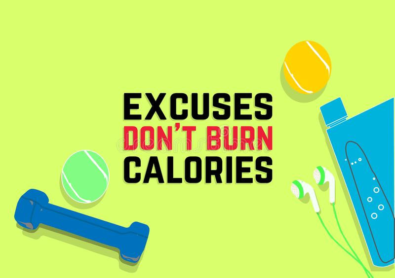 Excuses don`t burn calories. Fitness motivation quotes. Sport concept stock illustration