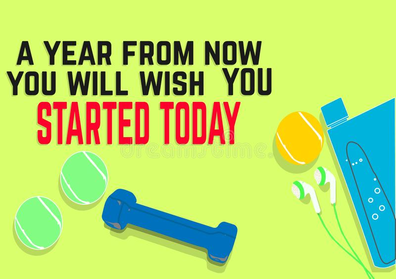 A year from now you will wish, YOU STARTED TODAY. Fitness motivation quotes. stock illustration