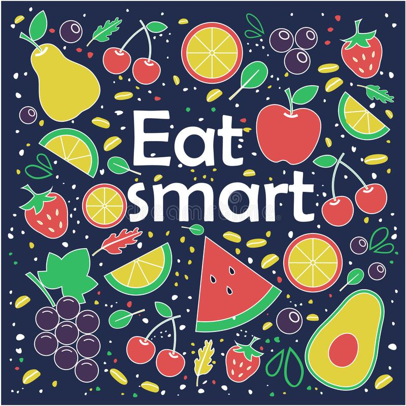 Eat smart. Healthy lifestyle concept. Slogan. Fresh fruits and vegetables composition. Be smart, eat smart. Healthy lifestyle concept vector illustration