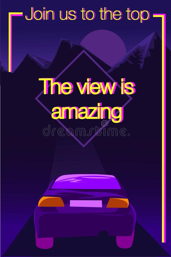 Purple and yellow poster with the message `Join us to the top. The view is amazing`. Conceptual vector of a futuristic car royalty free illustration
