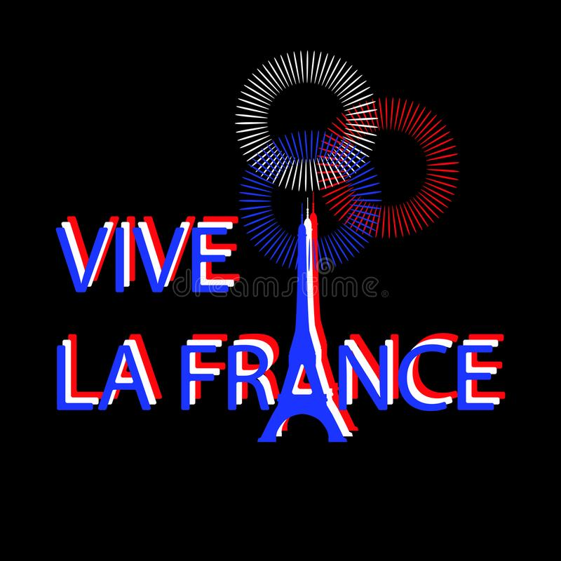 Bastille Day. July 14. Eiffel Tower instead of the letter A. Translation of texts in French - long live France. Fireworks stock illustration