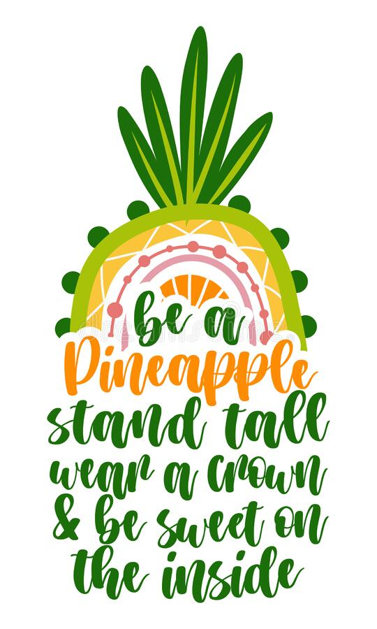 Free Be A Pineapple, Stand Tall, Wear A Crown  Stay Sweet On The Inside Stock Photography - 218630322