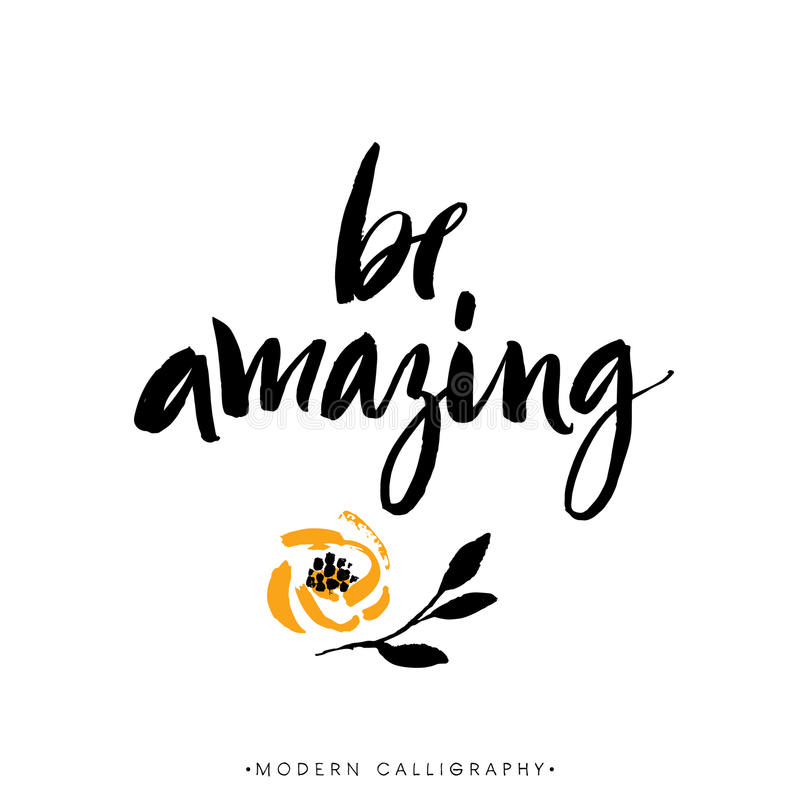 Be amazing. Modern brush calligraphy. Handwritten ink lettering. royalty free illustration