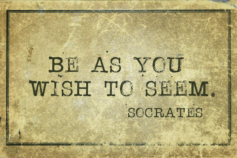 Be as you wish. To seem - ancient Greek philosopher Socrates quote printed on grunge vintage cardboard stock illustration