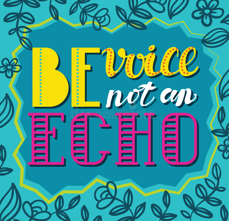 Be avoice, not an echo. Social vector poster concept royalty free illustration