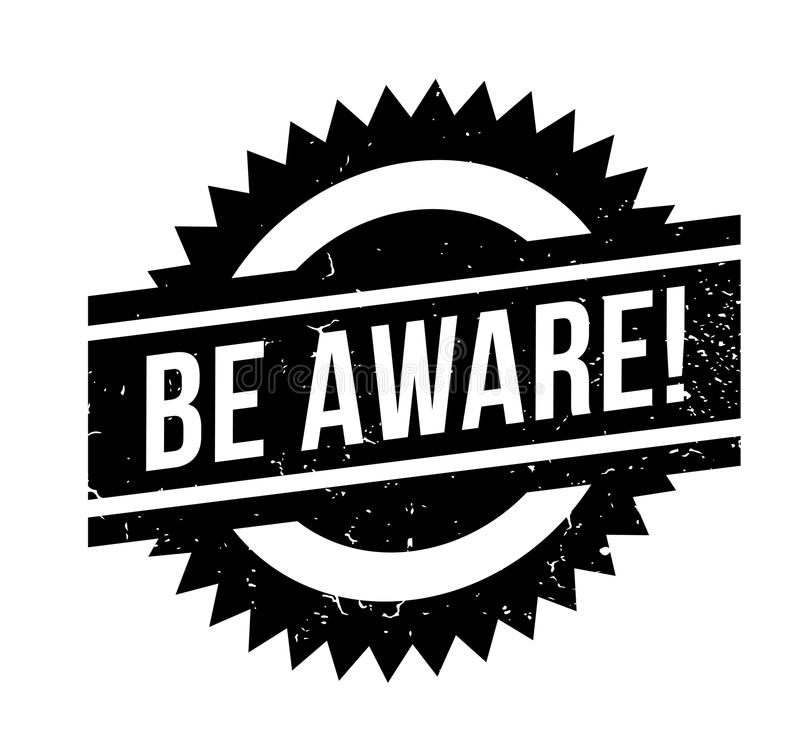 Be Aware rubber stamp. Grunge design with dust scratches. Effects can be easily removed for a clean, crisp look. Color is easily changed vector illustration