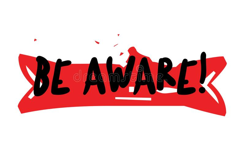 BE AWARE sticker. Authentic design graphic stamp stock illustration