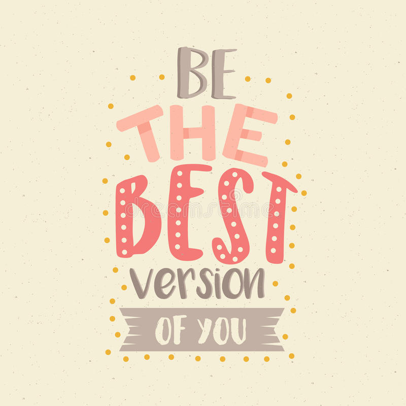 Be the best version of you fun color quotes motivation poster stock image