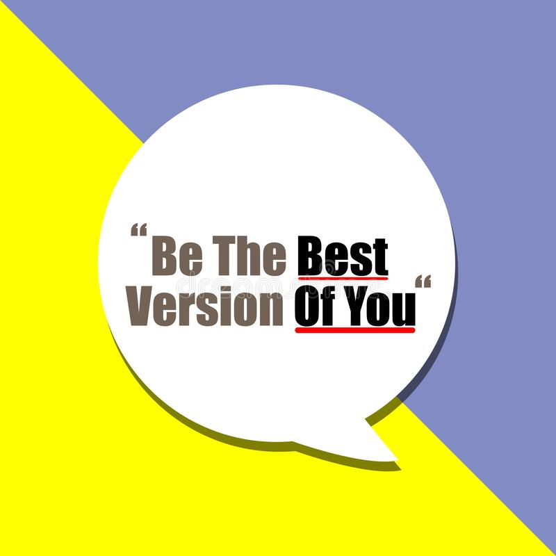 Be The Best Version Of You word on education, inspiration royalty free illustration
