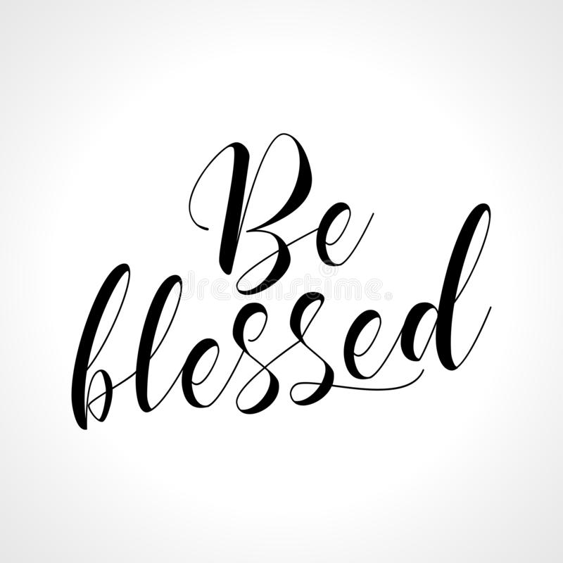 Be blessed - lettering message. royalty free illustration