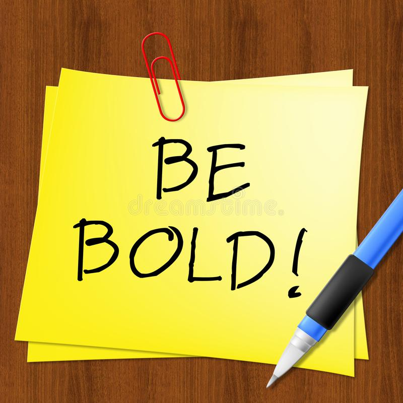 Free Be Bold Message Represents Daring 3d Illustration Stock Photos - 113908963
