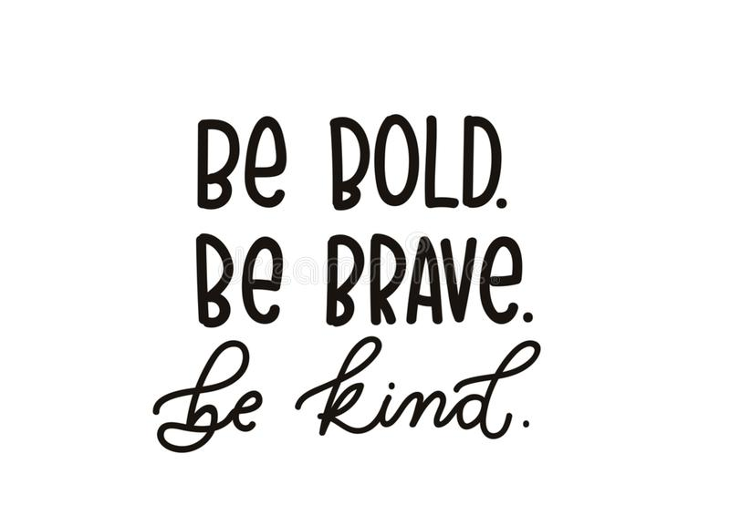 Be brave be kind quote with hand drawn lettering. Inspirational vector illustration