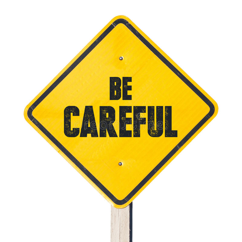 Free Be Careful Sign Royalty Free Stock Photos - 78345638