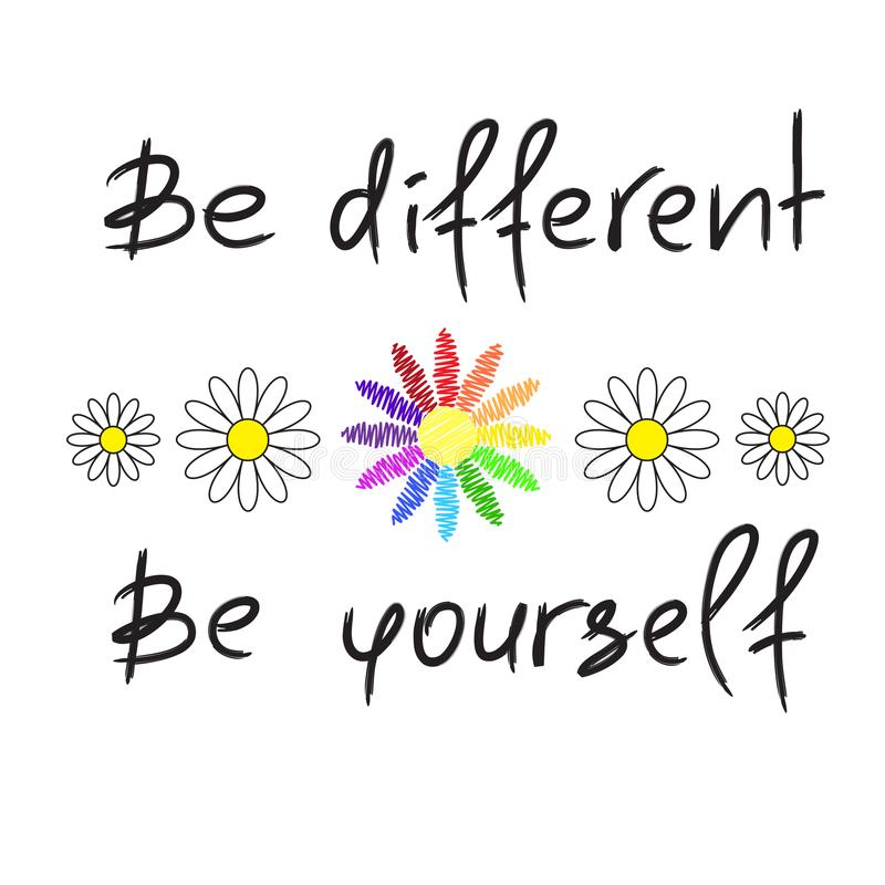 Be different, Be yourself - handwritten motivational quote. Print for inspiring poster,. T-shirt, bag, cups, greeting postcard, flyer, sticker. Simple sign stock illustration