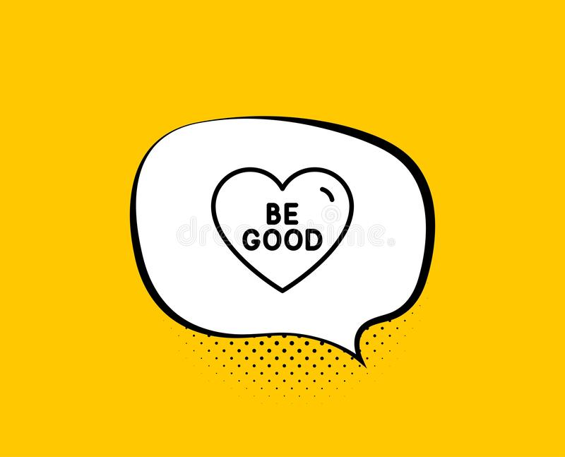 Be good line icon. Sweet heart sign. Valentine day love. Vector. Be good line icon. Comic speech bubble. Sweet heart sign. Valentine day love symbol. Yellow royalty free illustration