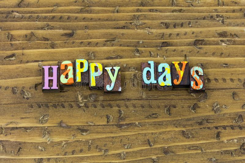 Be happy day better days coming bright typography print royalty free stock images