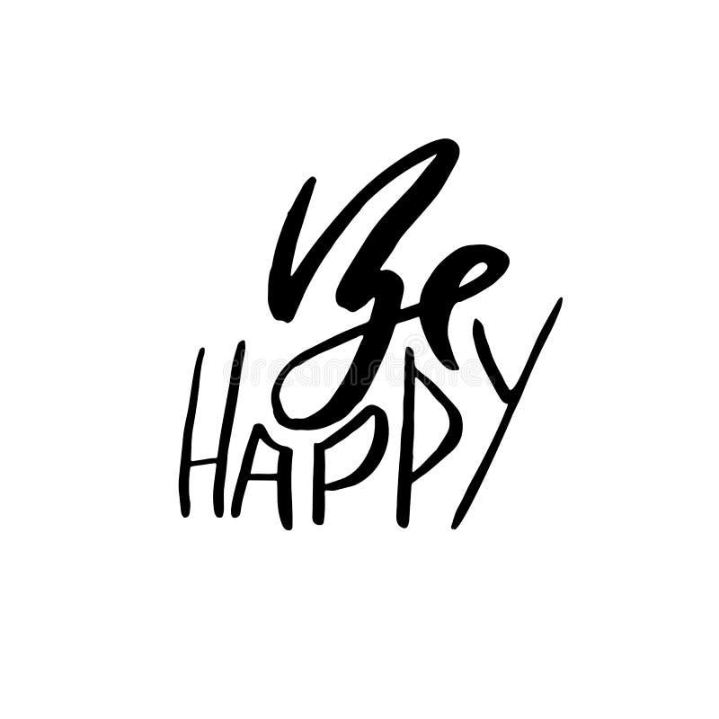 Be happy. Dry brush calligraphy phrase. Handwritten dry brush lettering. Typography poster design. Vector inscription. vector illustration