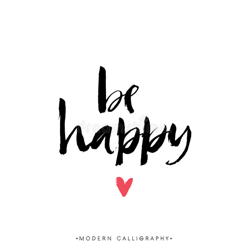 Free Be Happy. Modern Brush Calligraphy. Handwritten Ink Lettering. Royalty Free Stock Image - 59116726