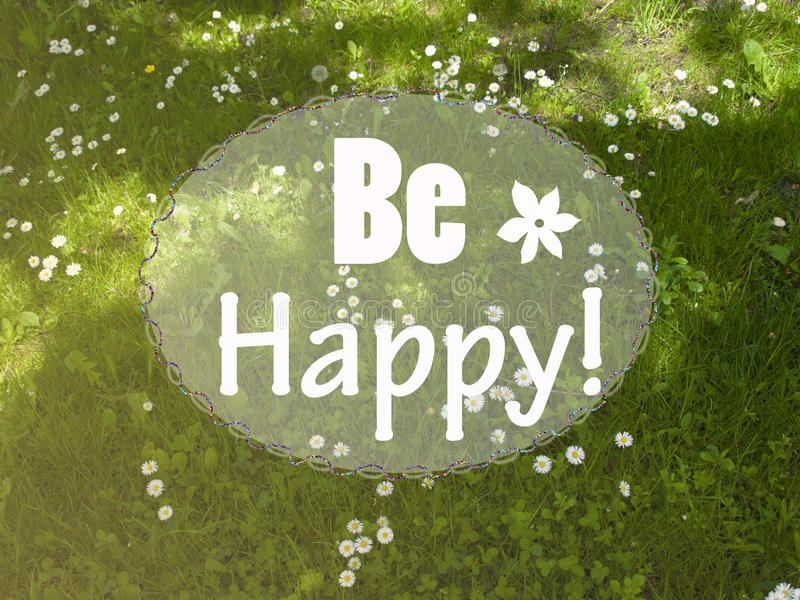 Be happy motivational message royalty free stock photography