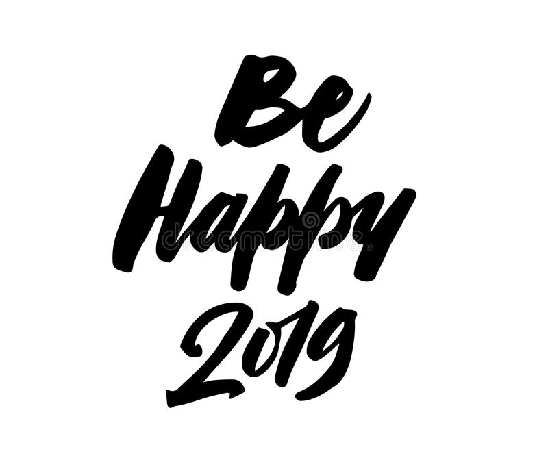 Be Happy 2019. New year brush pen lettering calligraphy royalty free illustration