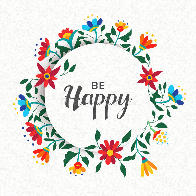 Be Happy Quote For Motivation With Floral Design Stock
