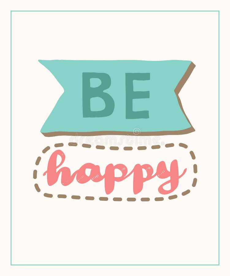 Be happy word lettering. Poster vector illustration royalty free illustration