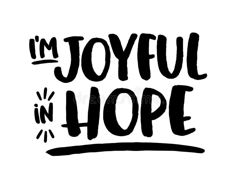 Be Joyful in Hope. Bible Scripture Design Art Printable Sticker Modern Hand Lettering with Type Accents and underline stock illustration