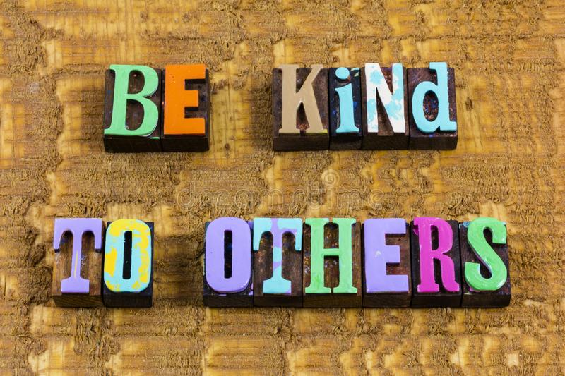 Be kind to others do good help kindness stock images